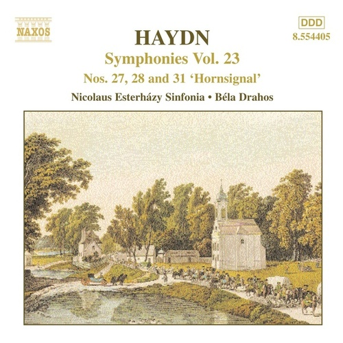 Play & Download Symphonies Nos. 27, 28, and 31 by Franz Joseph Haydn | Napster
