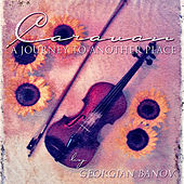 Play & Download Caravan A Journey To Another Place by Georgian Banov | Napster