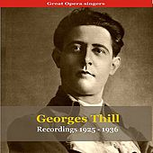 Great Opera Singers / Georges Thill - Recordings 1925-1936 by Georges Thill