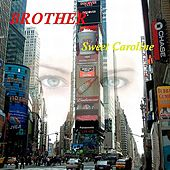 Play & Download Sweet Caroline by Brother | Napster