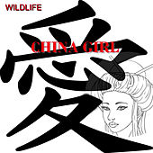 Play & Download China Girl by Wild Life | Napster
