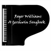 Play & Download A Gershwin Songbook by Roger Williams | Napster