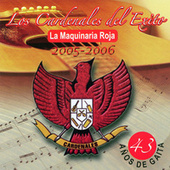 Play & Download La Maquinaria Roja - 2005-2006 by Cardenales del Exito | Napster