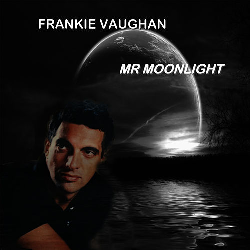 Play & Download Mr Moonlight by Frankie Vaughn | Napster