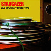 Play & Download Live Granary Bristol 1978 by Stargazer | Napster