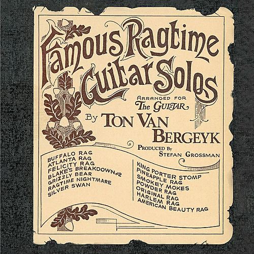 Play & Download Famous Ragtime Guitar Solos by Ton Van Bergeyk | Napster