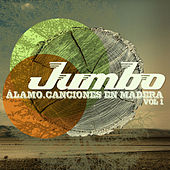 Play & Download Álamo. Canciones en Madera, Vol 1 by Jumbo | Napster