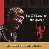 The Deil's Awa' Wi' The Jazzman by Richard Michael