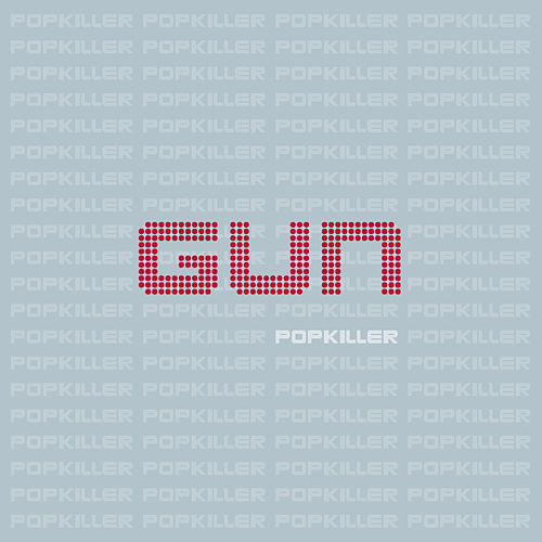 Play & Download Popkiller by Gun | Napster