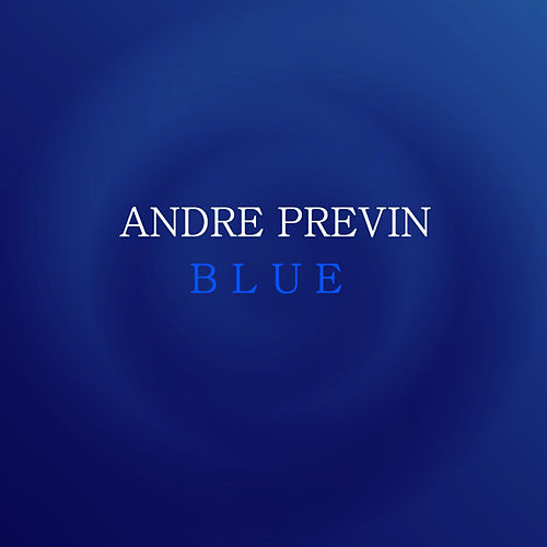 Play & Download Blue by Andre Previn | Napster