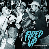 Doomed To Repeat by Fired Up