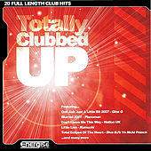 Play & Download Totally Clubbed Up by Various Artists | Napster