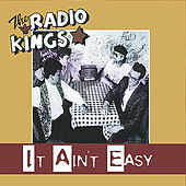 It Ain't Easy by The Radio Kings