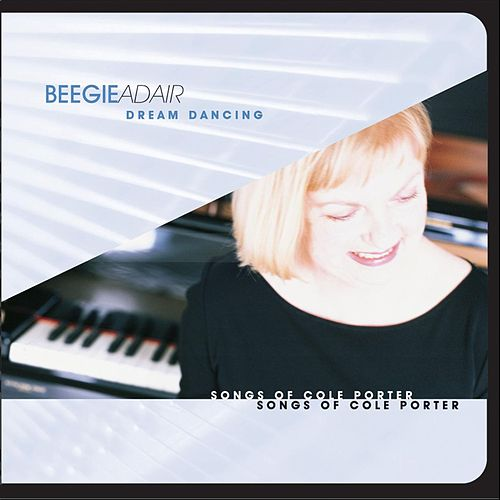 Play & Download Dream Dancing: Songs Of Cole Porter by Beegie Adair Trio | Napster