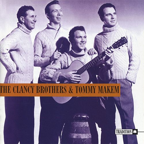 Play & Download The Clancy Brothers & Tommy Makem by The Clancy Brothers | Napster