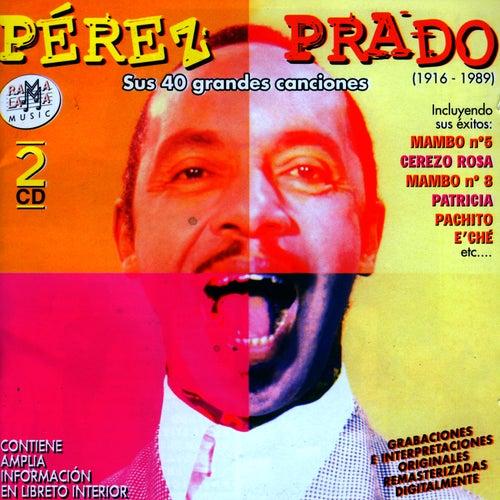 Pérez Prado. Sus 40 Grandes Canciones by Perez Prado