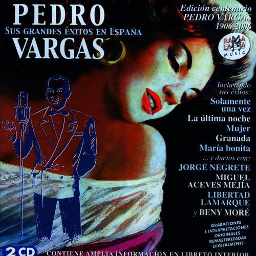 Play & Download Pedro Vargas. Sus Grandes Éxitos En España (Edición Centenario 1906-2006) by Pedro Vargas | Napster