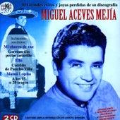 Miguel Aceves Mejía. 50 Grandes Éxitos Y Joyas Perdidas De Su Discografía by Miguel Aceves Mejia