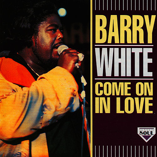 Play & Download Come On In Love by Barry White | Napster