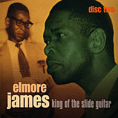Play & Download King Of The Slide Guitar - Disc Two by Elmore James | Napster