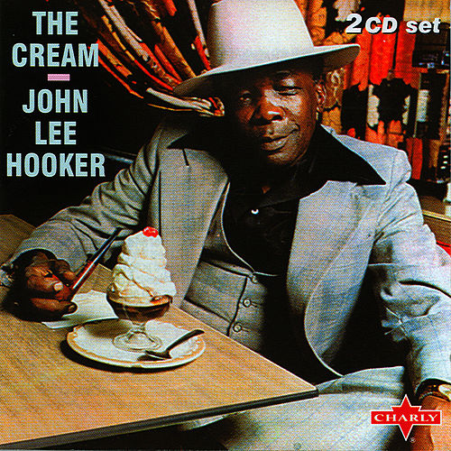 Play & Download The Cream  - Disc 2 by John Lee Hooker | Napster