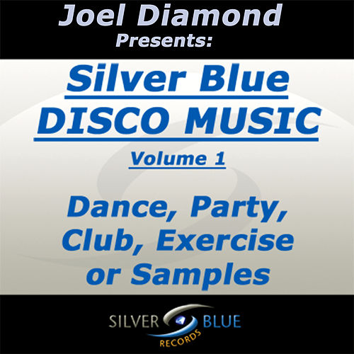 Play & Download Joel Diamond presents Silver Blue Disco Music Volume 1 by Various Artists | Napster