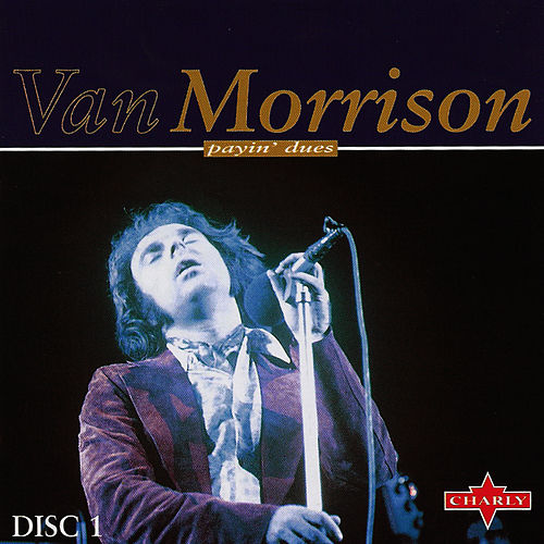 Play & Download Payin' Dues: Disc 1 by Van Morrison | Napster