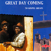 Play & Download Great Day Coming (50 Gospel Greats) - Disc One by Various Artists | Napster