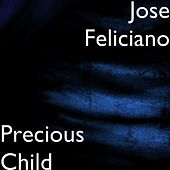 Precious Child by Jose Feliciano