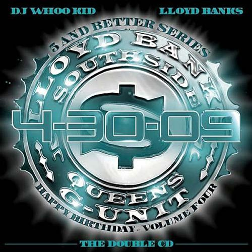 4-30-09 Happy Birthday: 5 And Better Series by DJ Whoo Kid