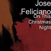 On This Christmas Night by Jose Feliciano