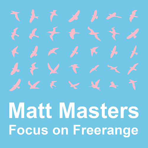 Focus On : Freerange  Matt Masters by Various Artists