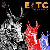 Trouble In Mind by Erland & The Carnival