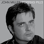 Popping Pills by John Miller