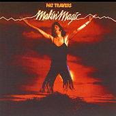 Makin' Magic by Pat Travers