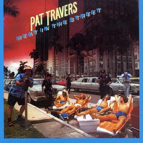 Play & Download Heat In The Street by Pat Travers | Napster