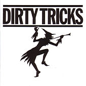 Dirty Tricks by Dirty Tricks