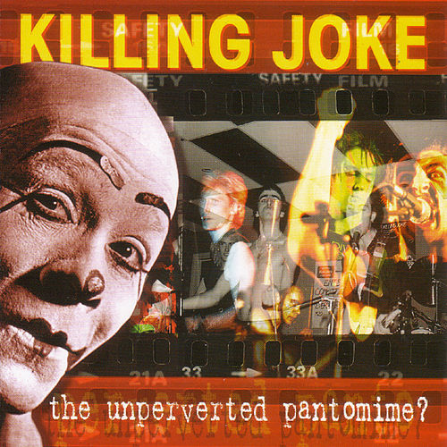 Play & Download The Unperverted Pantomime? by Killing Joke | Napster