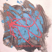 Elasticity Of Love by Adu
