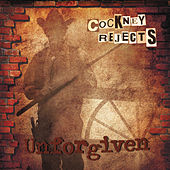 Play & Download Unforgiven by Cockney Rejects | Napster