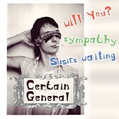 Will You by Certain General