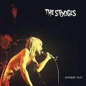 Play & Download Extended Play by The Stooges | Napster