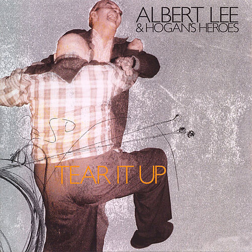 Play & Download Tear It Up by Albert Lee And Hogan's Heroes | Napster
