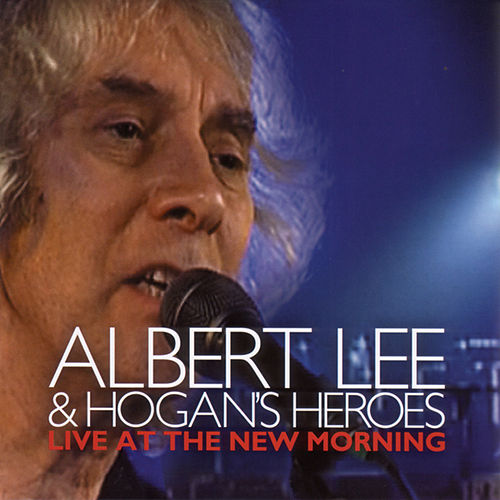 Play & Download Live At The New Morning by Albert Lee And Hogan's Heroes | Napster