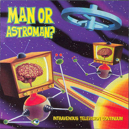 Play & Download Intravenous Television Continuum by Man or Astro-Man? | Napster