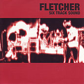 Six Track Sound by Fletcher