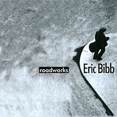 Play & Download Roadworks by Eric Bibb | Napster