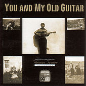 Play & Download You And My Old Guitar by Thomas Fraser | Napster