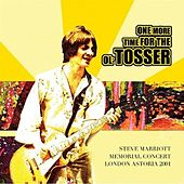 Play & Download One More Time For The Ol' Tosser - Steve Marriott Memorial Concert London Astoria 2001 by Various Artists | Napster
