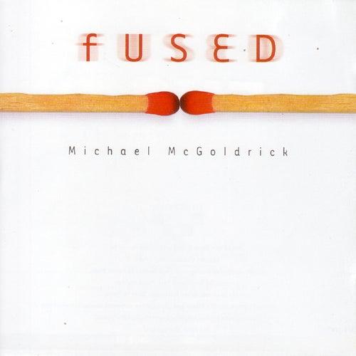 Fused by Michael McGoldrick